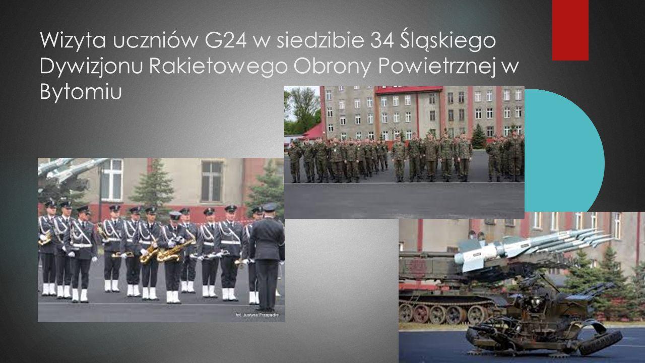 Wizyta uczniów G24 w siedzibie 34 Śląskiego Dywizjonu Rakietowego Obrony Powietrznej w Bytomiu