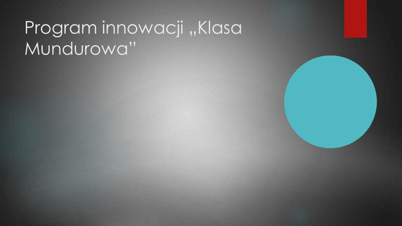 """Program innowacji """"Klasa Mundurowa"""