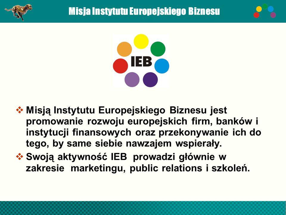 Misja Instytutu Europejskiego Biznesu  Misją Instytutu Europejskiego Biznesu jest promowanie rozwoju europejskich firm, banków i instytucji finansowych oraz przekonywanie ich do tego, by same siebie nawzajem wspierały.