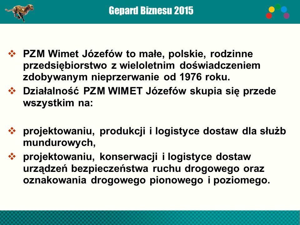  PZM Wimet Józefów to małe, polskie, rodzinne przedsiębiorstwo z wieloletnim doświadczeniem zdobywanym nieprzerwanie od 1976 roku.