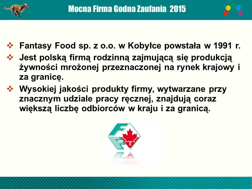 Mocna Firma Godna Zaufania 2015  Fantasy Food sp.