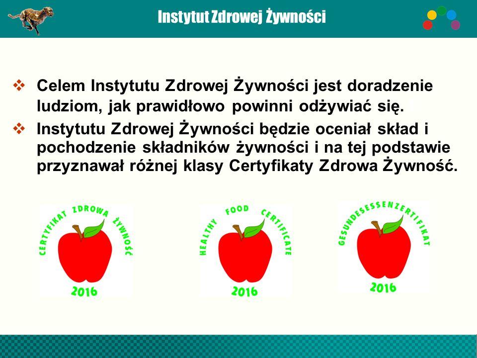 Instytut Zdrowej Żywności  Celem Instytutu Zdrowej Żywności jest doradzenie ludziom, jak prawidłowo powinni odżywiać się.
