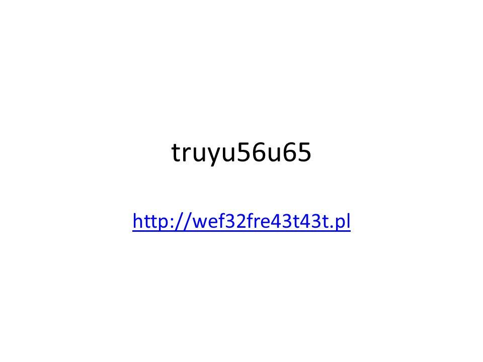 truyu56u65 http://wef32fre43t43t.pl