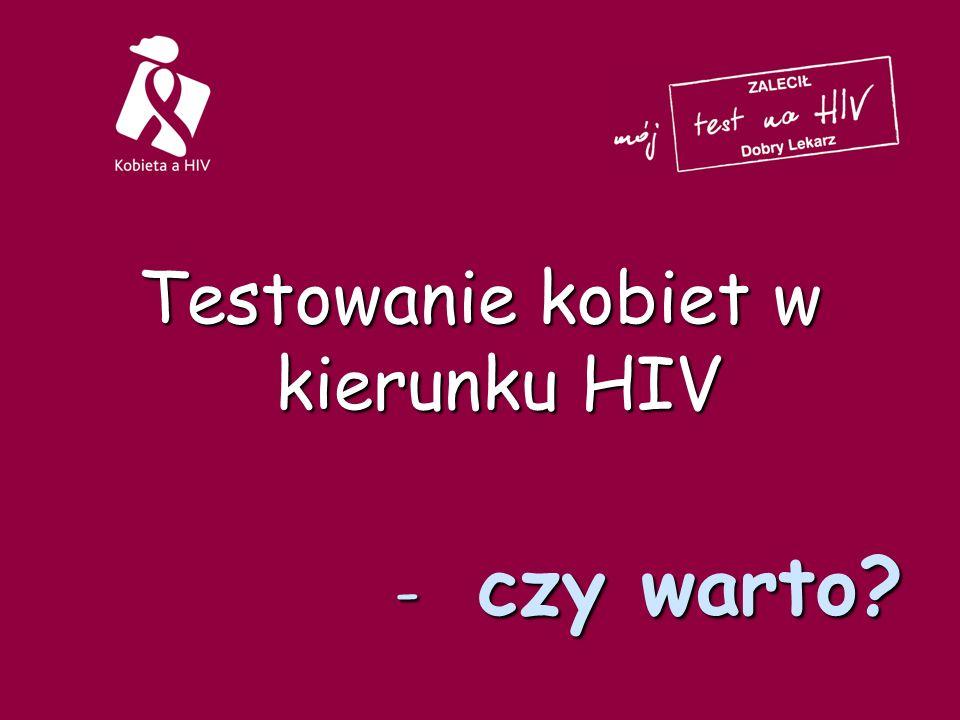 Testowanie kobiet w kierunku HIV - czy warto