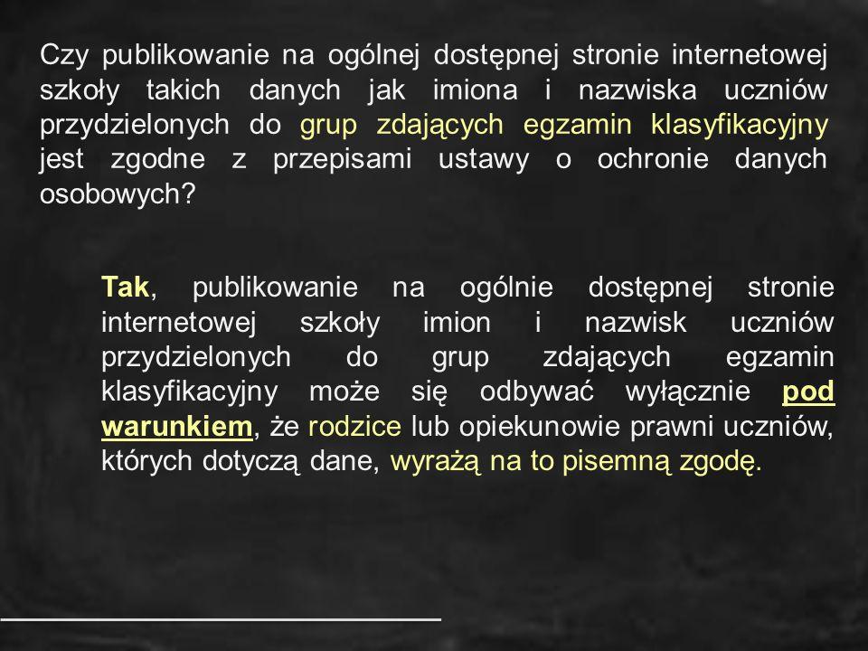 Czy publikowanie na ogólnej dostępnej stronie internetowej szkoły takich danych jak imiona i nazwiska uczniów przydzielonych do grup zdających egzamin