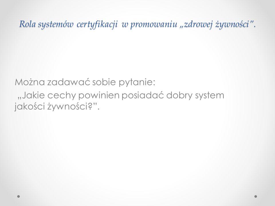 """Rola systemów certyfikacji w promowaniu """"zdrowej żywności ."""