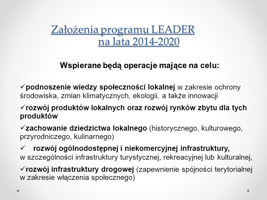 Założenia programu LEADER na lata 2014-2020 Wspierane będą operacje mające na celu: podnoszenie wiedzy społeczności lokalnej w zakresie ochrony środow