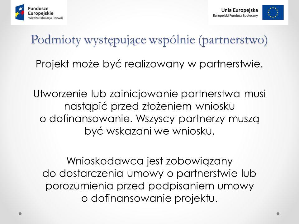 Podmioty występujące wspólnie (partnerstwo) Projekt może być realizowany w partnerstwie.