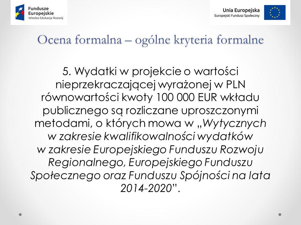 Ocena formalna – ogólne kryteria formalne 5.