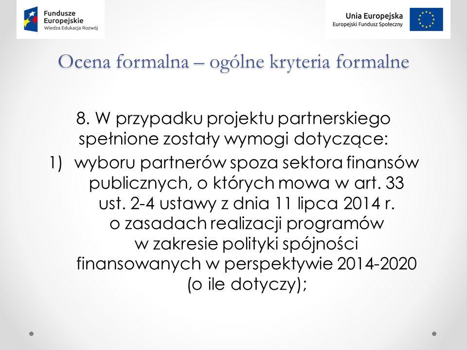 Ocena formalna – ogólne kryteria formalne 8.