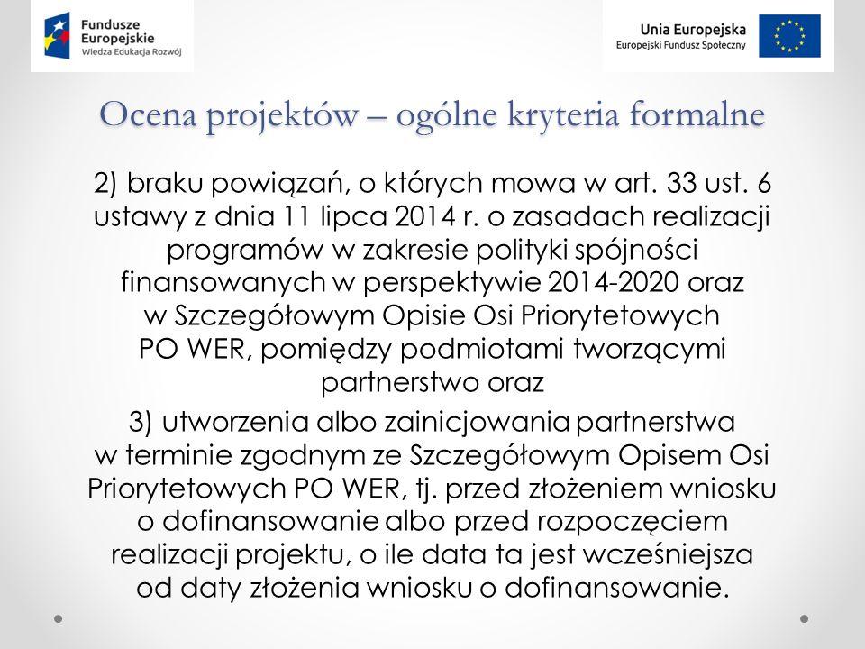 Ocena projektów – ogólne kryteria formalne 2) braku powiązań, o których mowa w art.