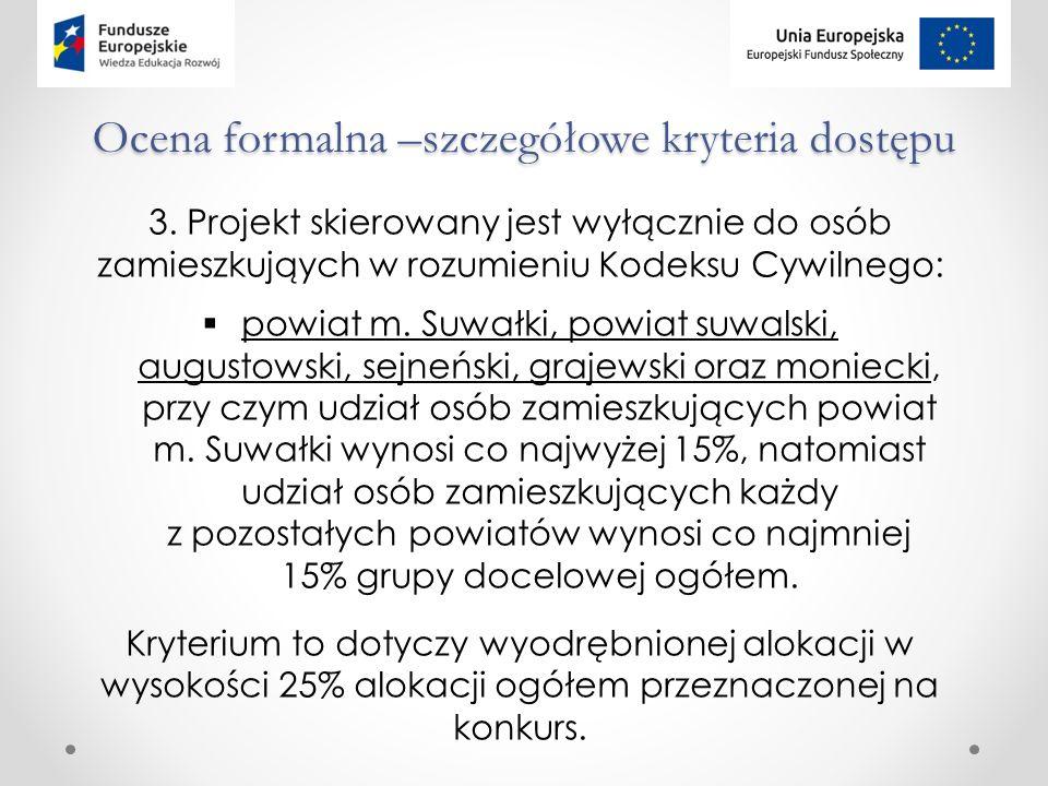 Ocena formalna –szczegółowe kryteria dostępu 3.