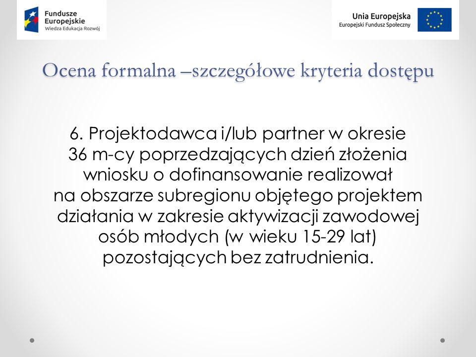 Ocena formalna –szczegółowe kryteria dostępu 6.