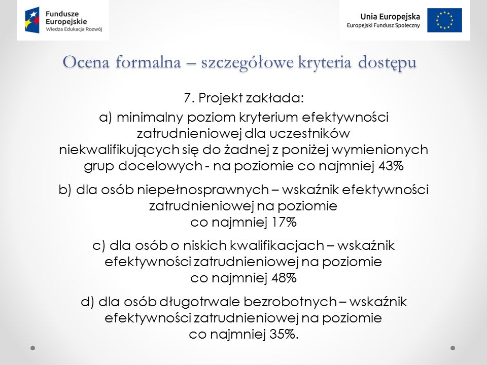 Ocena formalna – szczegółowe kryteria dostępu 7.