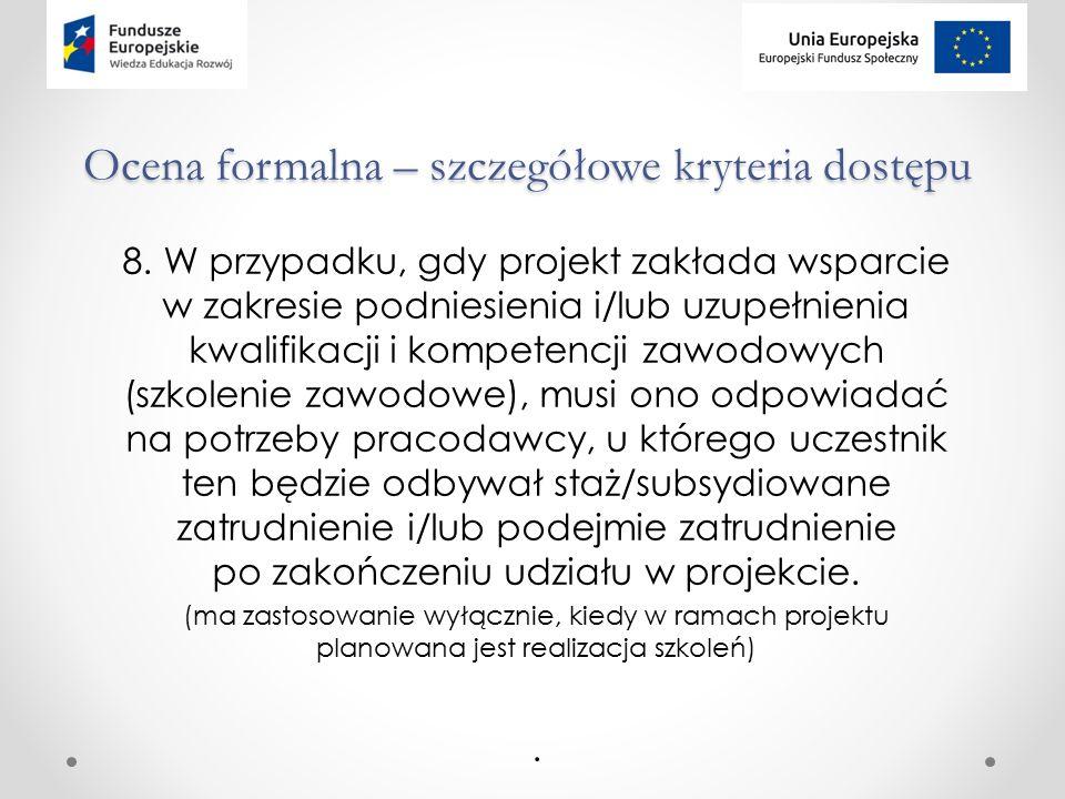 Ocena formalna – szczegółowe kryteria dostępu 8.