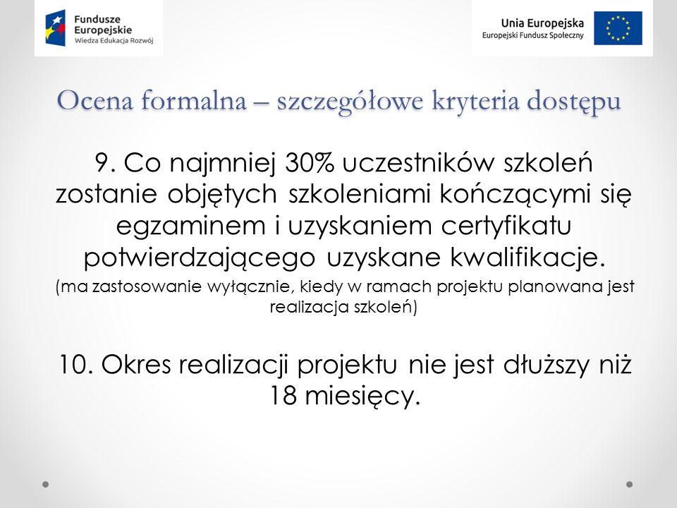 Ocena formalna – szczegółowe kryteria dostępu 9.