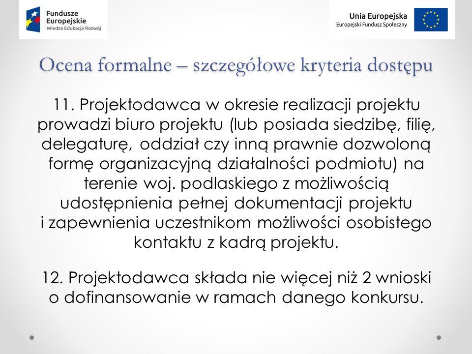 Ocena formalne – szczegółowe kryteria dostępu 11.