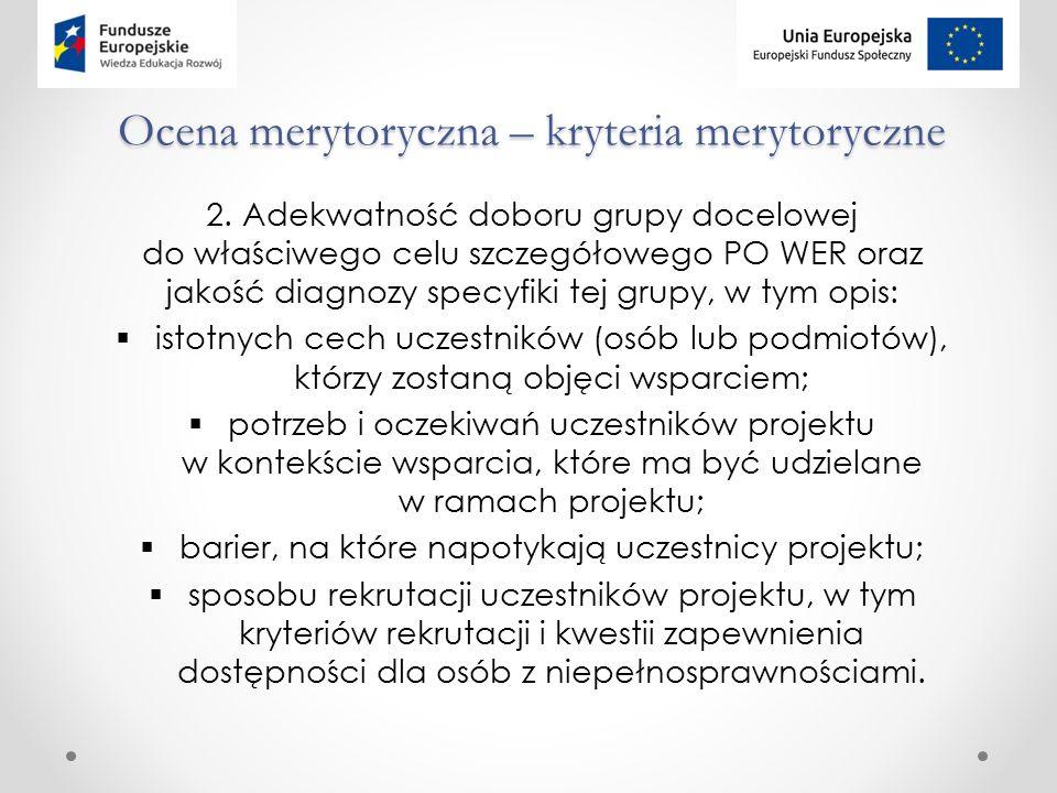 Ocena merytoryczna – kryteria merytoryczne 2.