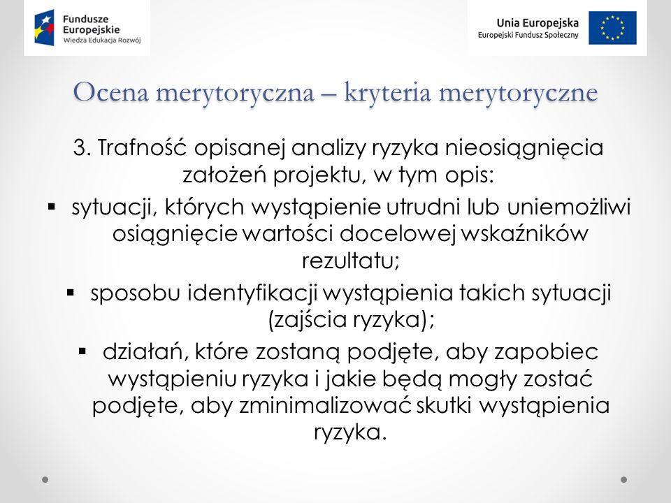 Ocena merytoryczna – kryteria merytoryczne 3.
