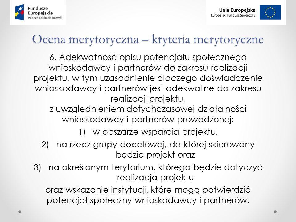 Ocena merytoryczna – kryteria merytoryczne 6.