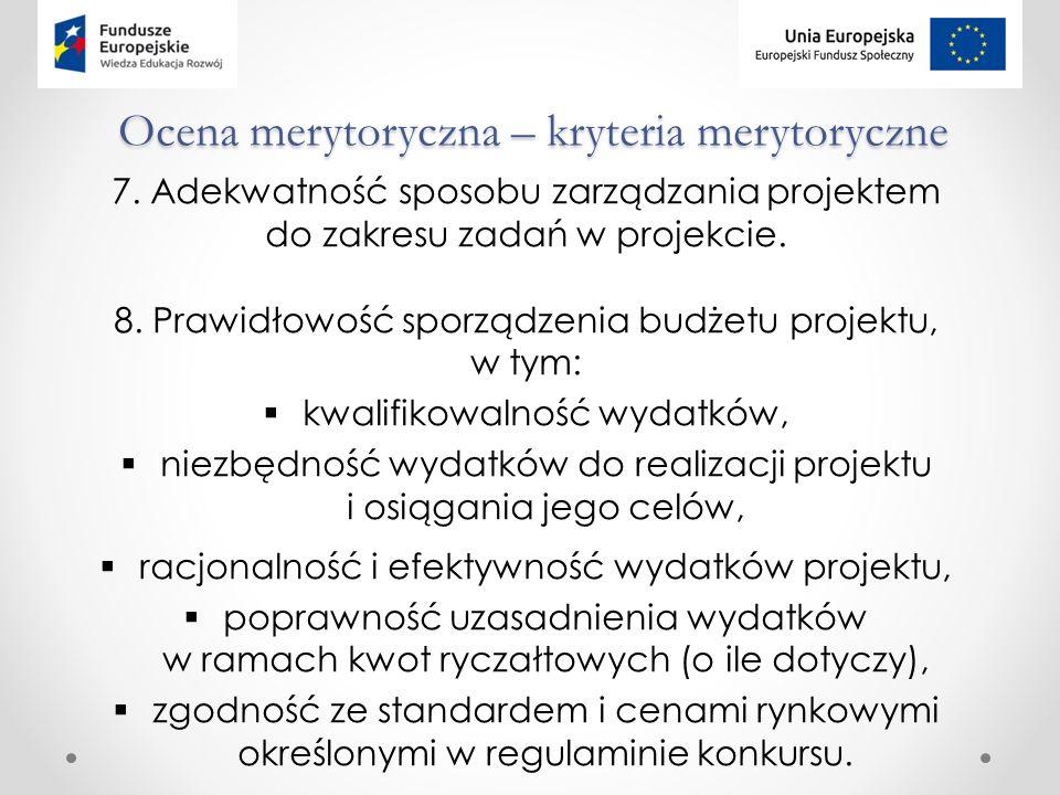 Ocena merytoryczna – kryteria merytoryczne 7.