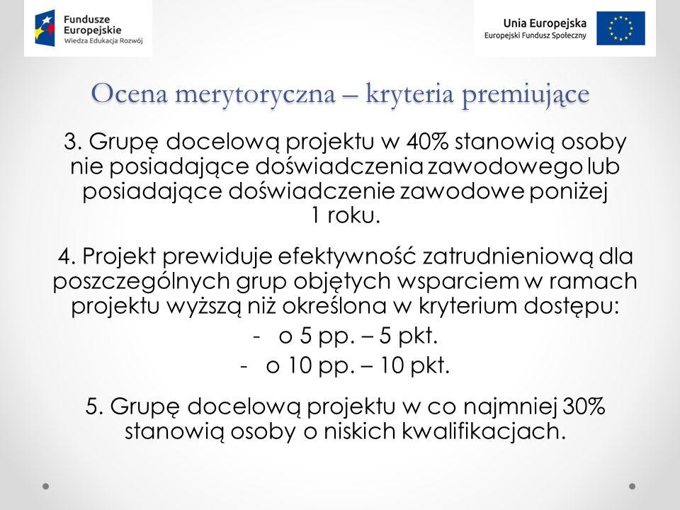 Ocena merytoryczna – kryteria premiujące 3.