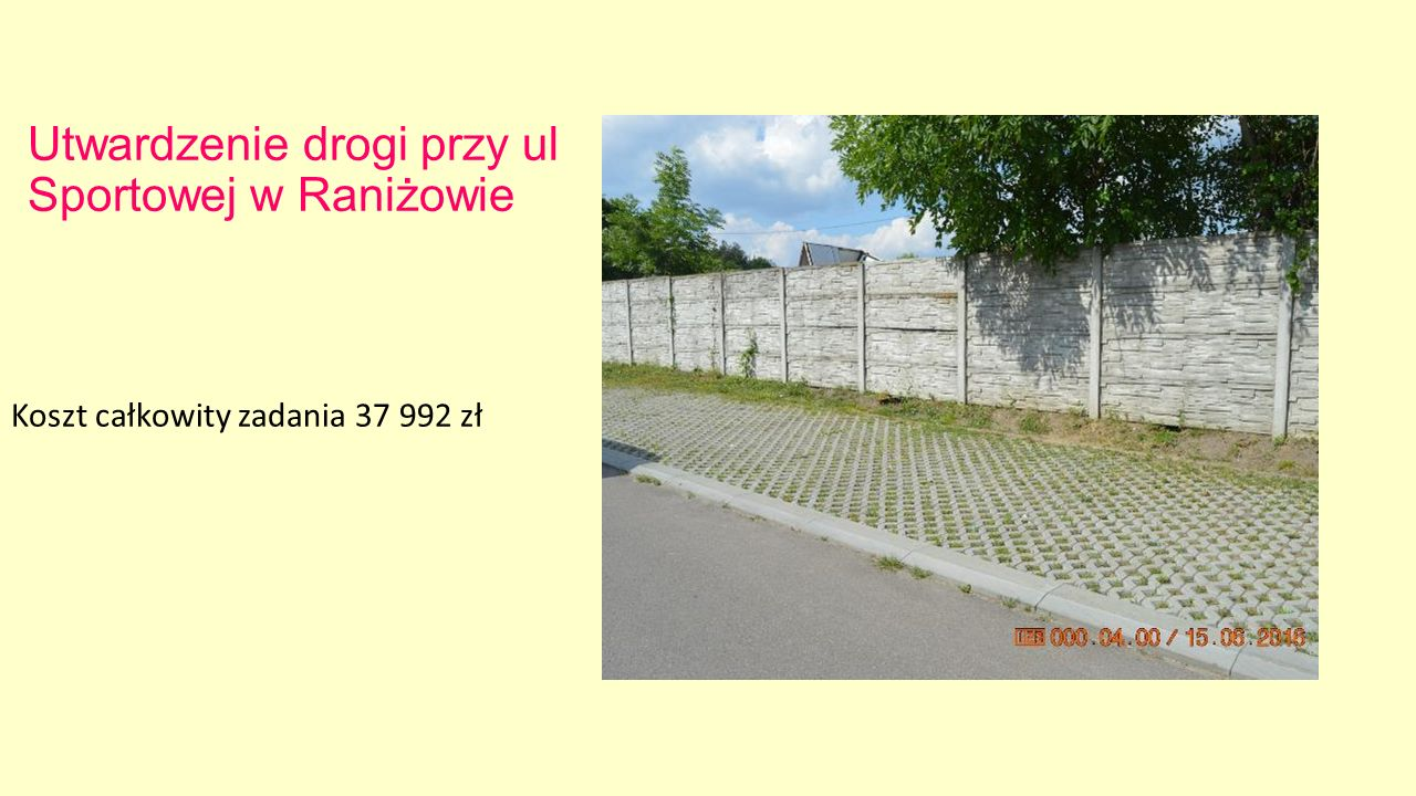 Utwardzenie drogi przy ul Sportowej w Raniżowie Koszt całkowity zadania 37 992 zł