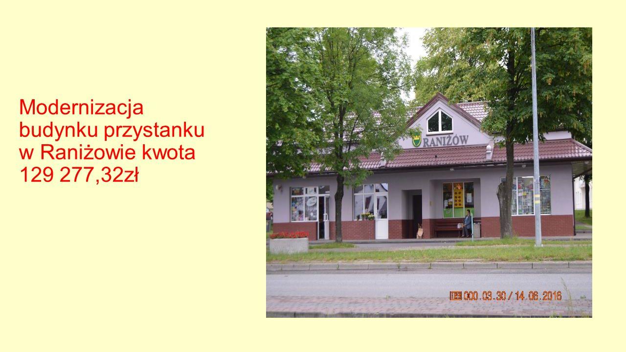 Modernizacja budynku przystanku w Raniżowie kwota 129 277,32zł