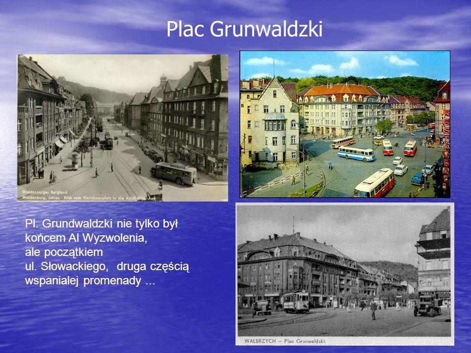 Pl. Grundwaldzki nie tylko był końcem Al Wyzwolenia, ale początkiem ul. Słowackiego, druga częścią wspanialej promenady... Plac Grunwaldzki