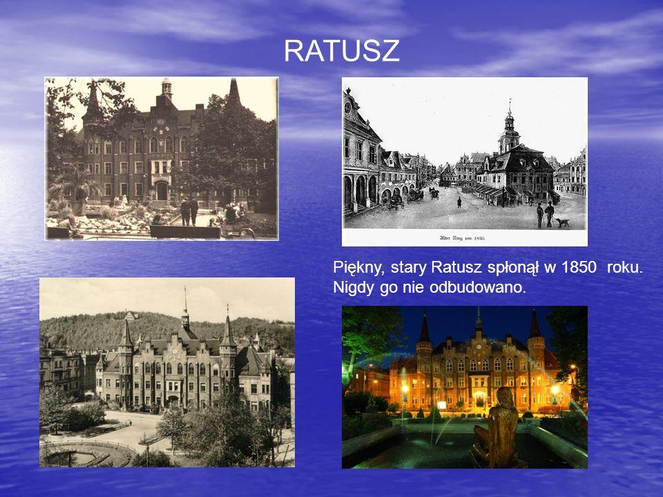 RATUSZ Piękny, stary Ratusz spłonął w 1850 roku. Nigdy go nie odbudowano.