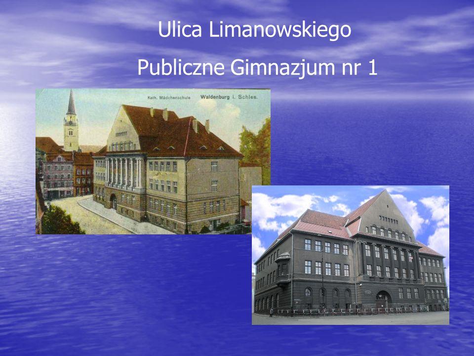 Ulica Limanowskiego Publiczne Gimnazjum nr 1