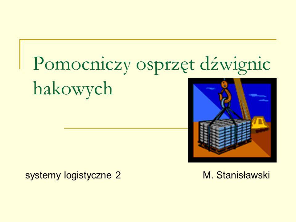 Pomocniczy osprzęt dźwignic hakowych systemy logistyczne 2M. Stanisławski