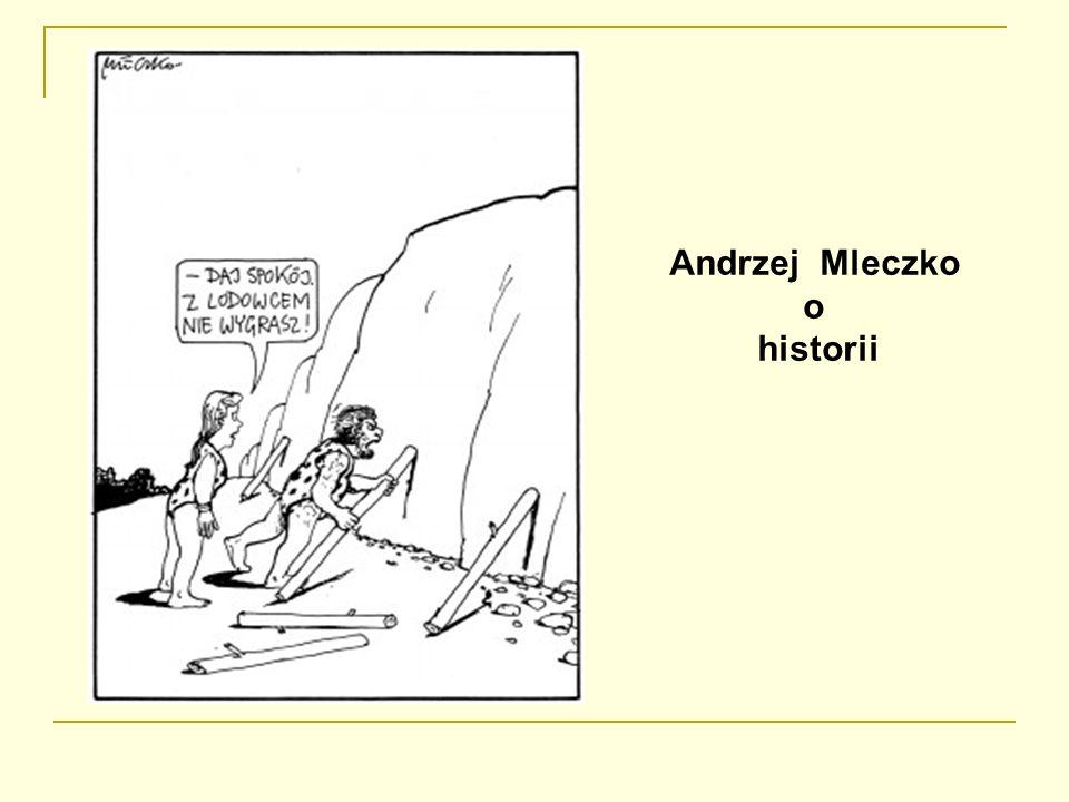 Andrzej Mleczko o historii