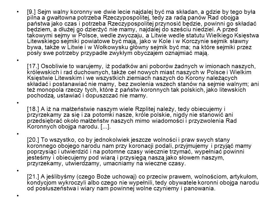 [9.] Sejm walny koronny we dwie lecie najdalej być ma składan, a gdzie by tego była pilna a gwałtowna potrzeba Rzeczypospolitej, tedy za radą panów Ra