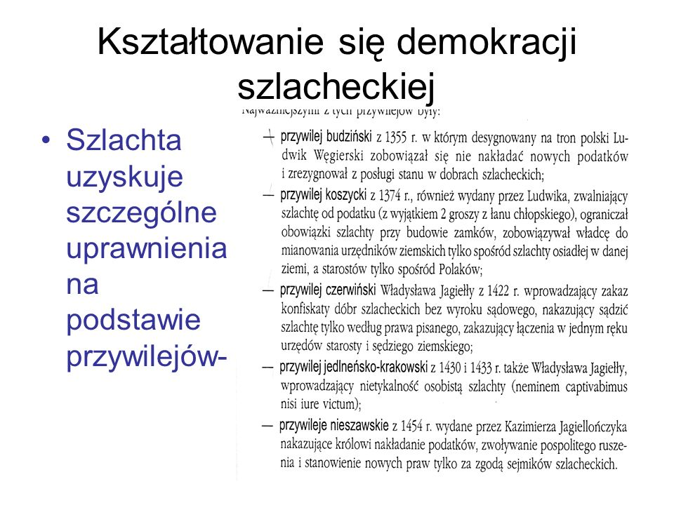 Kształtowanie się demokracji szlacheckiej Szlachta uzyskuje szczególne uprawnienia na podstawie przywilejów-