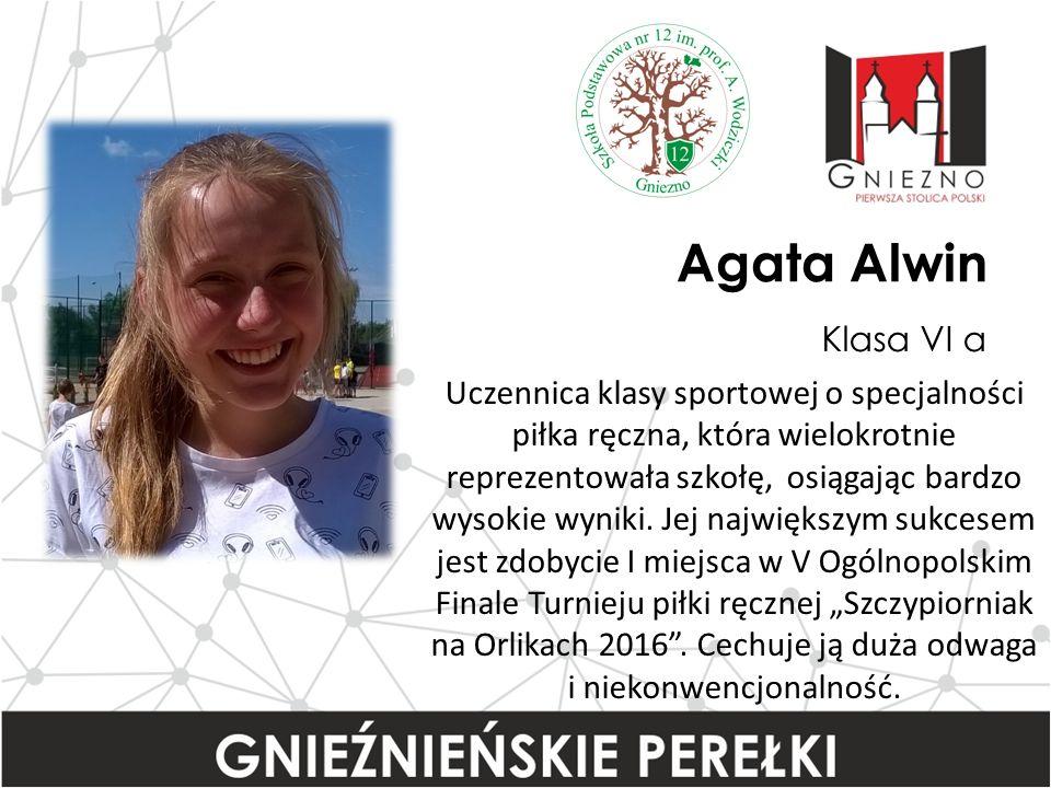 Agata Alwin Klasa VI a Uczennica klasy sportowej o specjalności piłka ręczna, która wielokrotnie reprezentowała szkołę, osiągając bardzo wysokie wyniki.