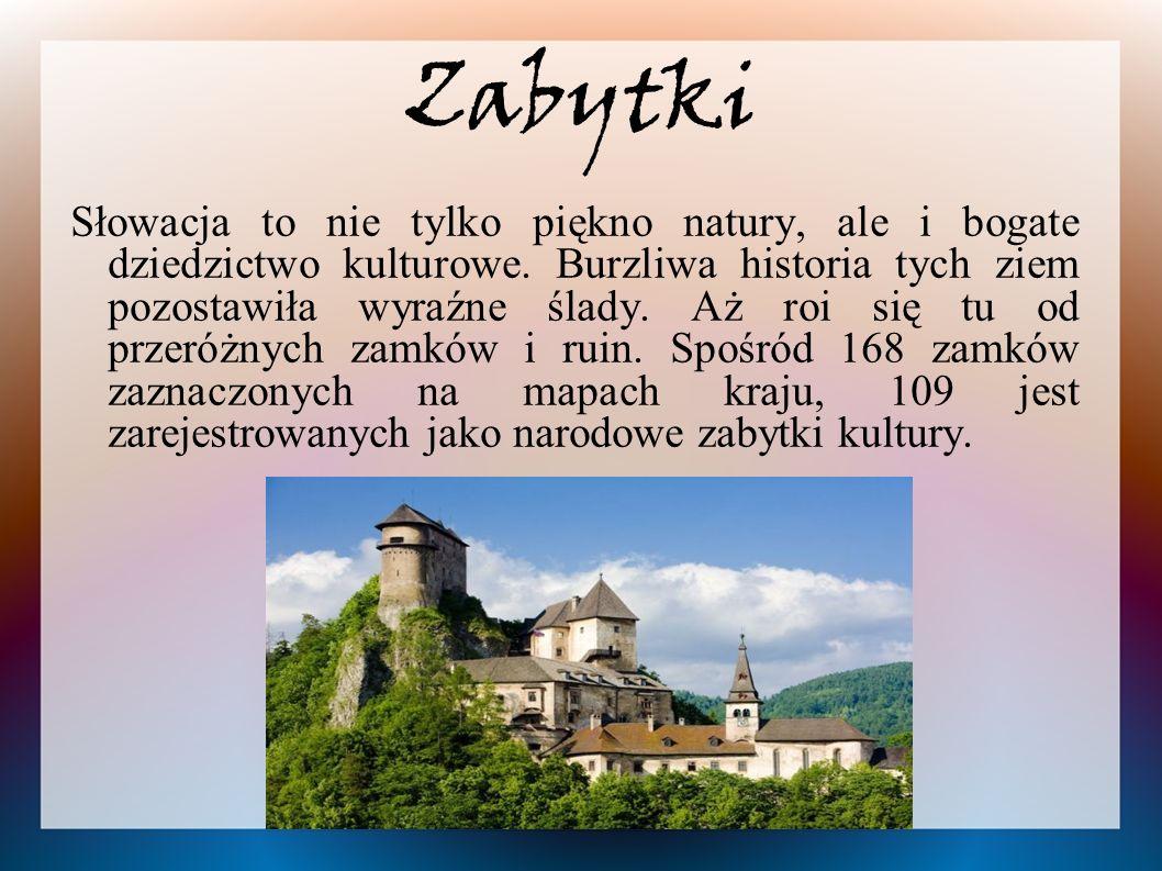 Zabytki Słowacja to nie tylko piękno natury, ale i bogate dziedzictwo kulturowe.