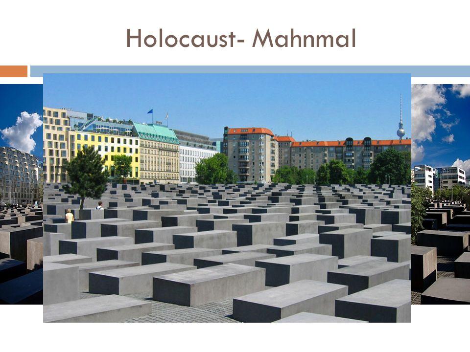 Holocaust- Mahnmal Pomnik upamiętniający zagładę Żydów podczas II wojny światowej.Pomnik, według projektu Petera Eisenmana, został wybudowany w latach 2003– 2005 w centrum Berlina (Berlin-Mitte), na powierzchni 19 tys.