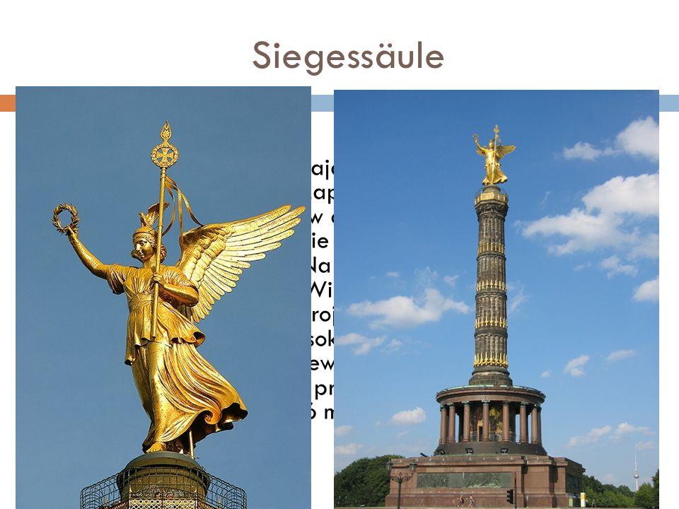 Siegessäule Niemiecka kolumna znajdująca się w parku Großer Tiergarten w Berlinie zaprojektowana przez Heinricha Stracka po 1864 roku w celu upamiętni