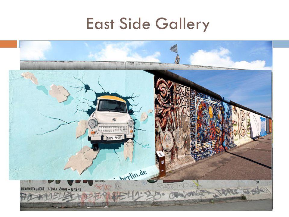 East Side Gallery Galeria-pomnik dla wolności stworzony przez artystów z całego świata na fragmencie Muru Berlińskiego o długości 1316 m, usytuowanym niedaleko Dworca Wschodniego w Berlinie.