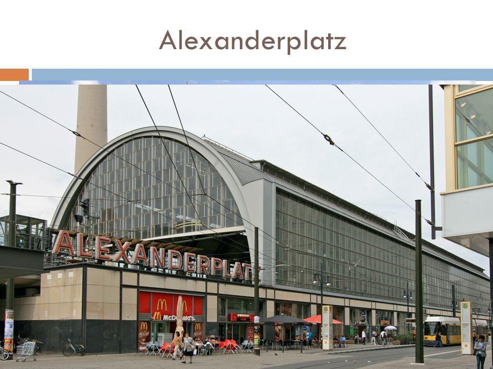 Alexanderplatz Centralny węzeł komunikacyjny i plac we wschodniej części Berlina. Plac został nazwany na cześć imperatora Rosji Aleksandra I, przez be