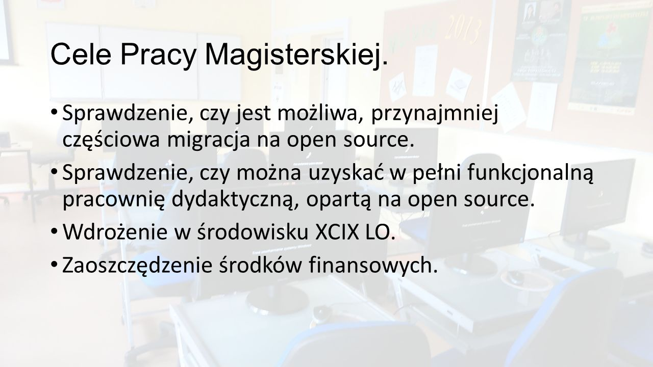 Cele Pracy Magisterskiej. Sprawdzenie, czy jest możliwa, przynajmniej częściowa migracja na open source. Sprawdzenie, czy można uzyskać w pełni funkcj