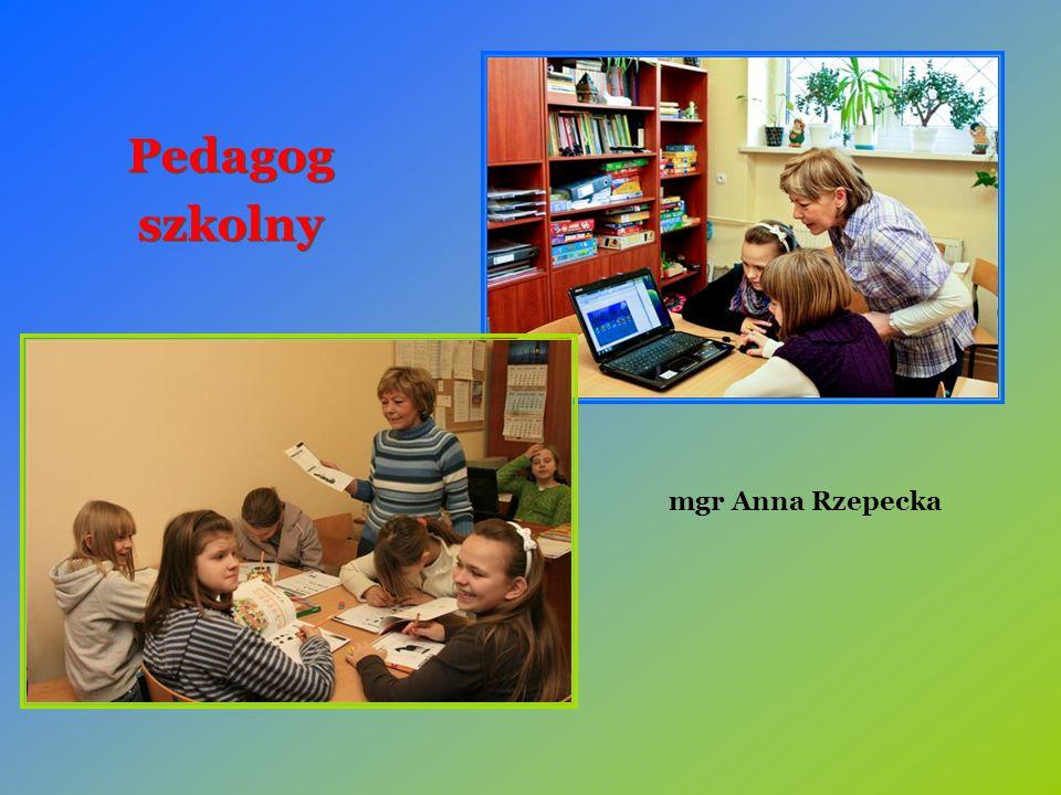 Pedagog szkolny Pedagog szkolny mgr Anna Rzepecka