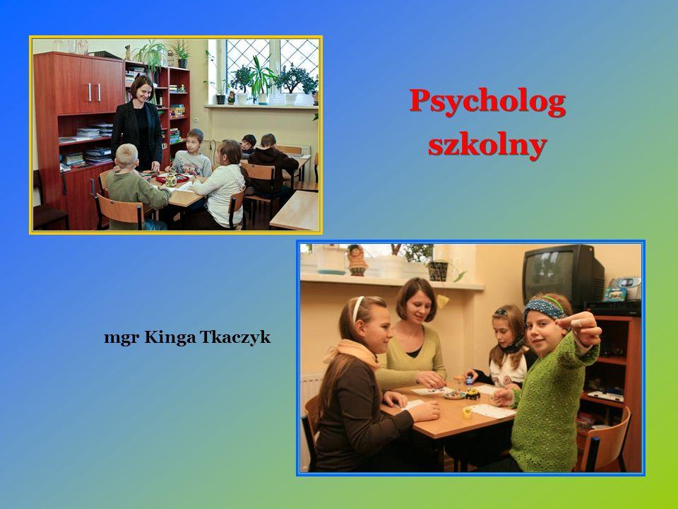 Psycholog szkolny Psycholog szkolny mgr Kinga Tkaczyk