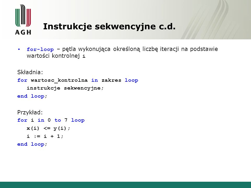 Zatrzask D entity ffd is port(D,clk : in bit; Q : out bit); end ffd; architecture ffd5 of ffd is begin process(clk, D) begin if clk = ′1′ then Q <= D; end if; end process; end fdd5;
