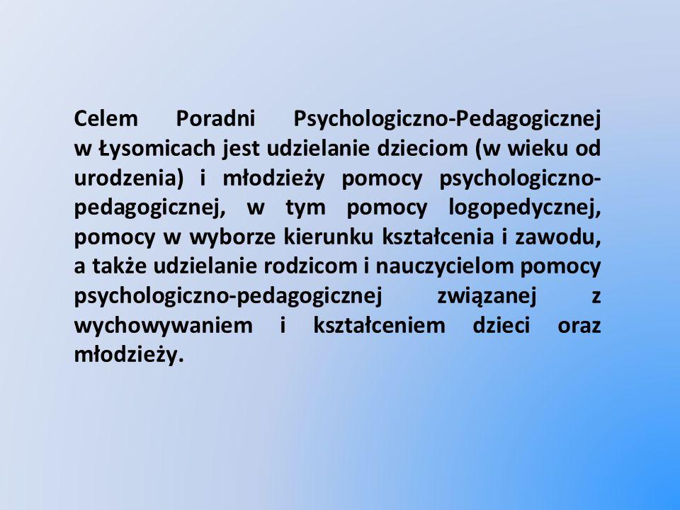 Celem Poradni Psychologiczno-Pedagogicznej w Łysomicach jest udzielanie dzieciom (w wieku od urodzenia) i młodzieży pomocy psychologiczno- pedagogicznej, w tym pomocy logopedycznej, pomocy w wyborze kierunku kształcenia i zawodu, a także udzielanie rodzicom i nauczycielom pomocy psychologiczno-pedagogicznej związanej z wychowywaniem i kształceniem dzieci oraz młodzieży.