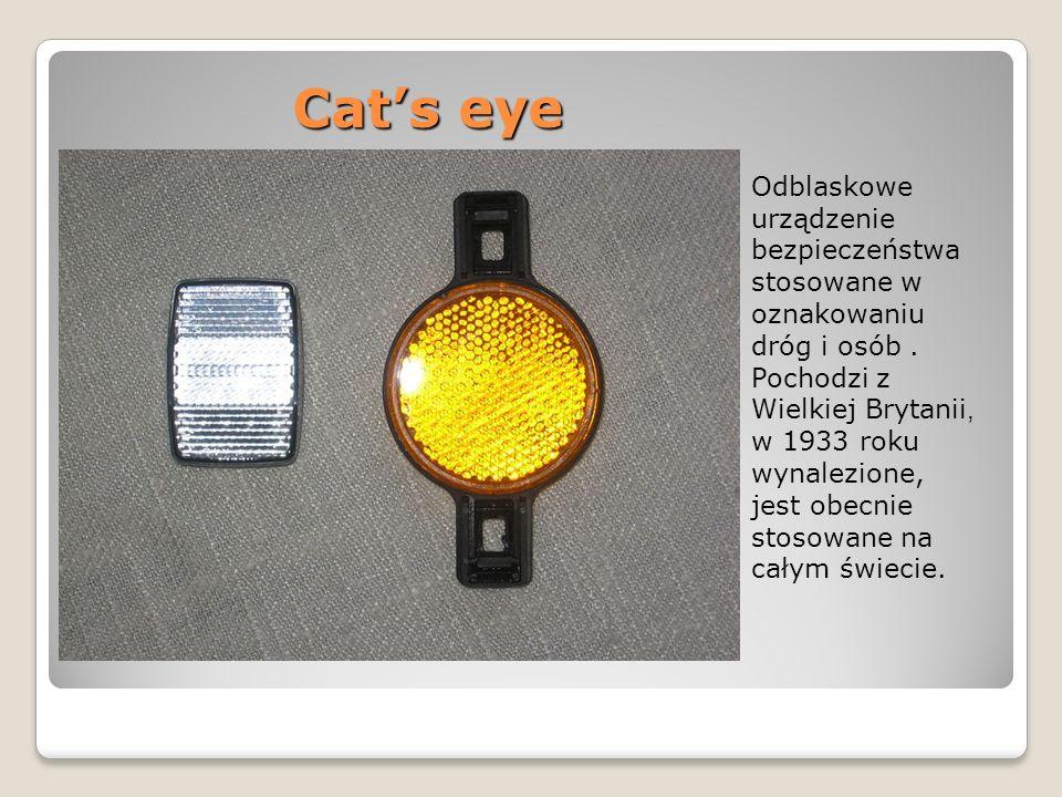 Cat's eye Cat's eye Odblaskowe urządzenie bezpieczeństwa stosowane w oznakowaniu dróg i osób.
