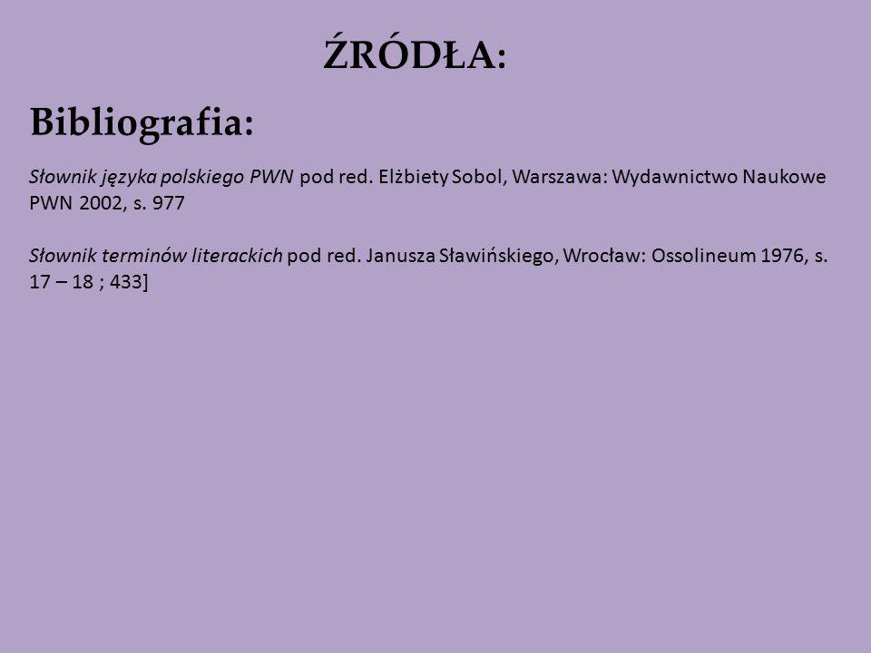 Bibliografia : Słownik języka polskiego PWN pod red.