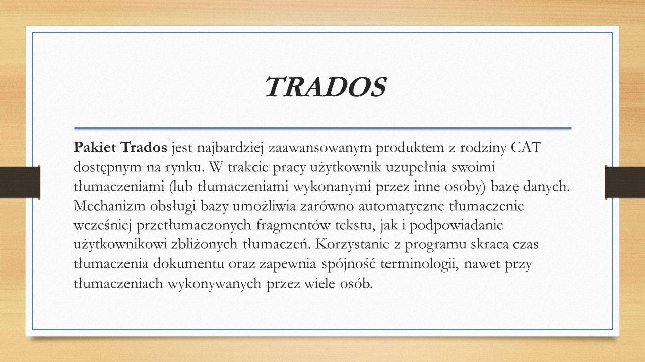 TRADOS Pakiet Trados jest najbardziej zaawansowanym produktem z rodziny CAT dostępnym na rynku.