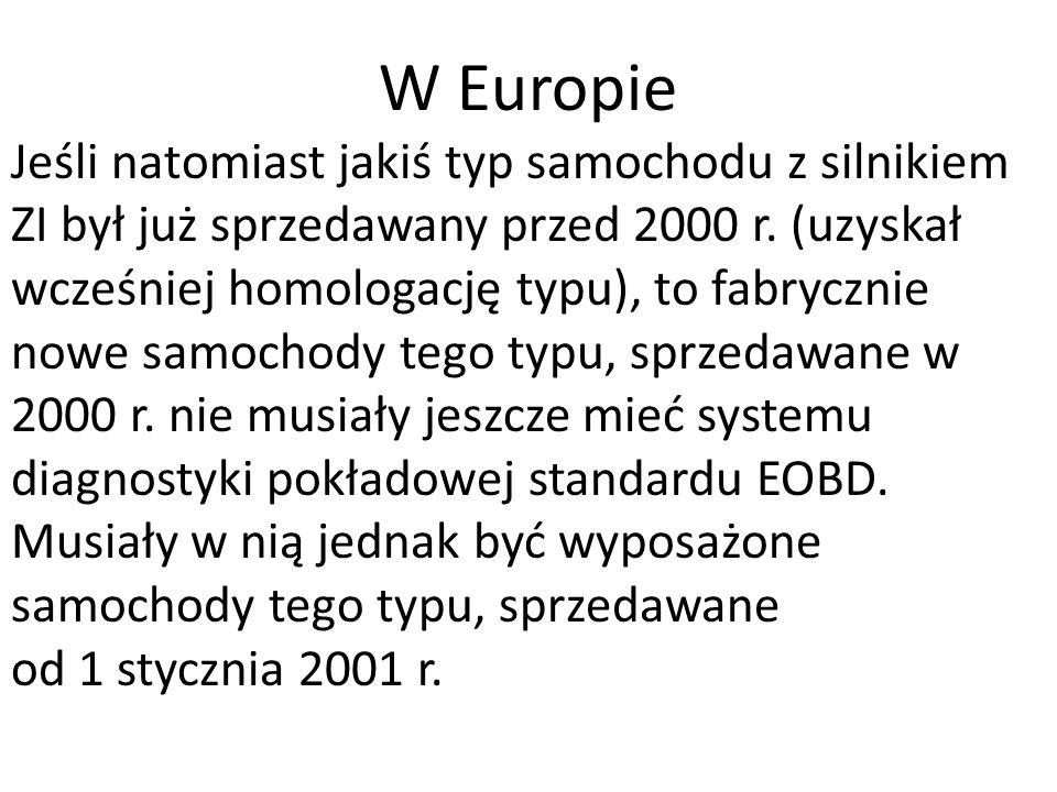 W Europie Jeśli natomiast jakiś typ samochodu z silnikiem ZI był już sprzedawany przed 2000 r.